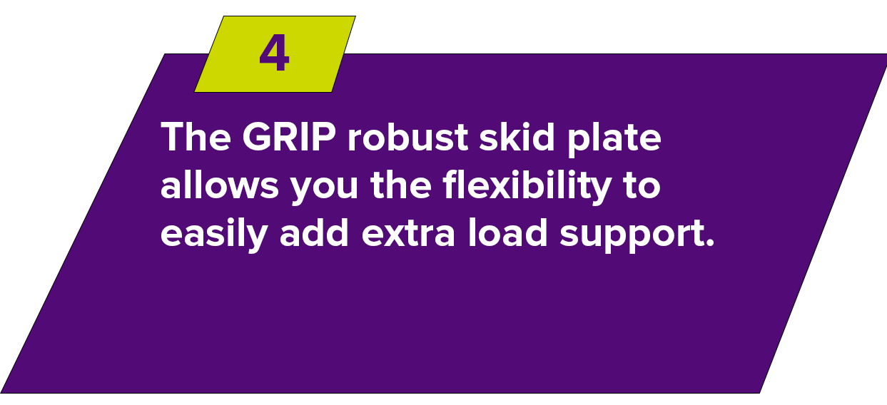 GRIP has a robust skid plate